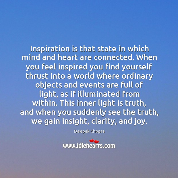 Image, Inspiration is that state in which mind and heart are connected. When