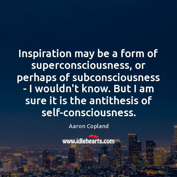 Image, Inspiration may be a form of superconsciousness, or perhaps of subconsciousness –