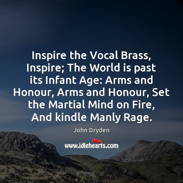 Inspire the Vocal Brass, Inspire; The World is past its Infant Age: Image