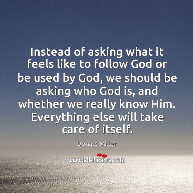 Instead of asking what it feels like to follow God or be Image