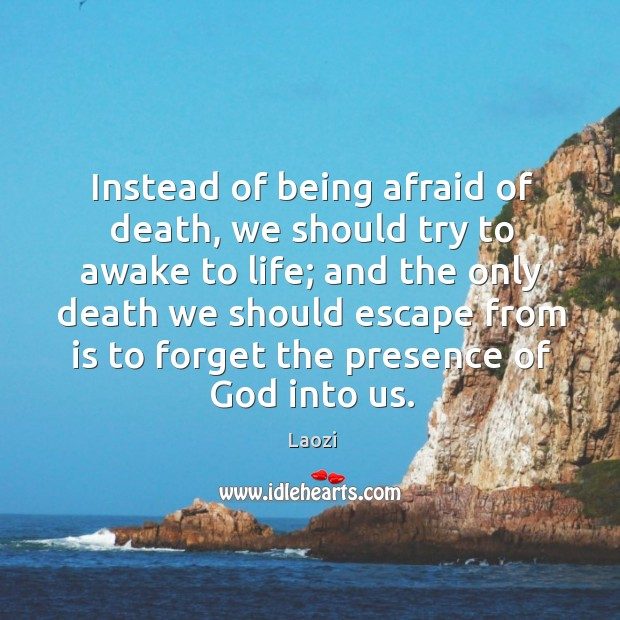 Image, Instead of being afraid of death, we should try to awake to