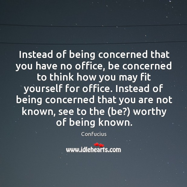 Image, Instead of being concerned that you have no office, be concerned to think how you may