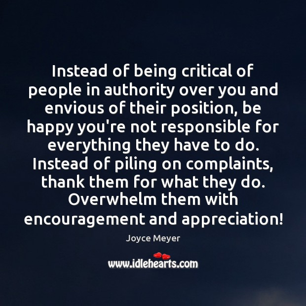 Instead of being critical of people in authority over you and envious Image