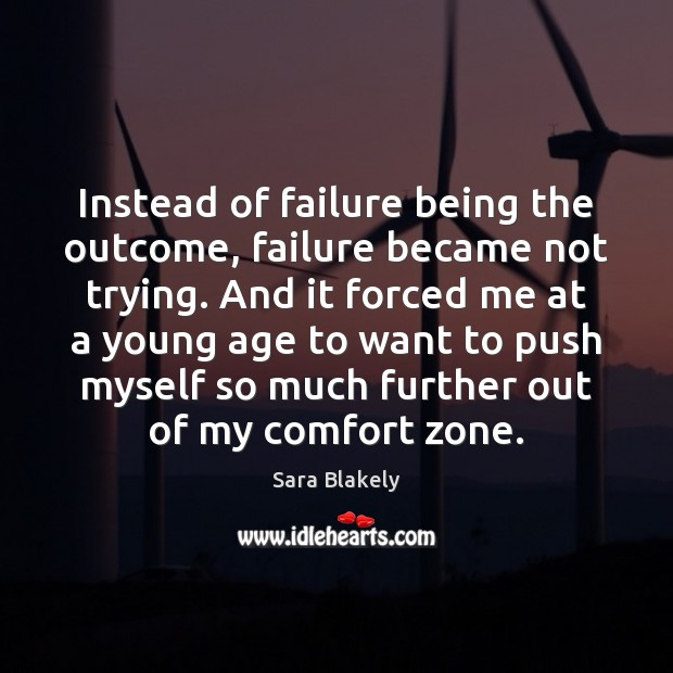 Image, Instead of failure being the outcome, failure became not trying. And it