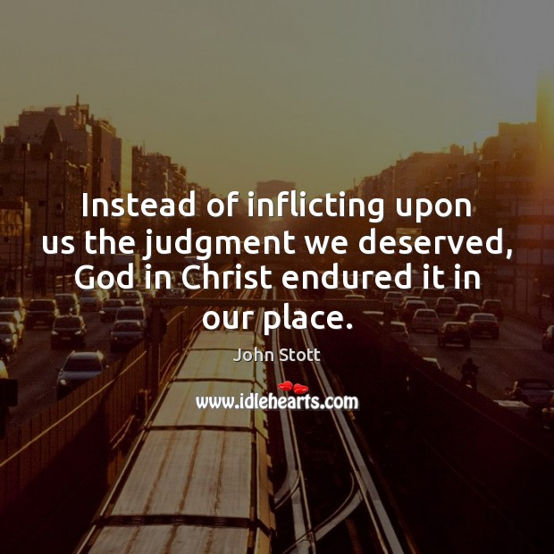 Instead of inflicting upon us the judgment we deserved, God in Christ Image