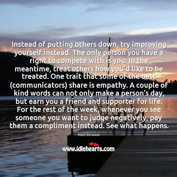 Image, Instead of putting others down, try improving yourself instead. The only person