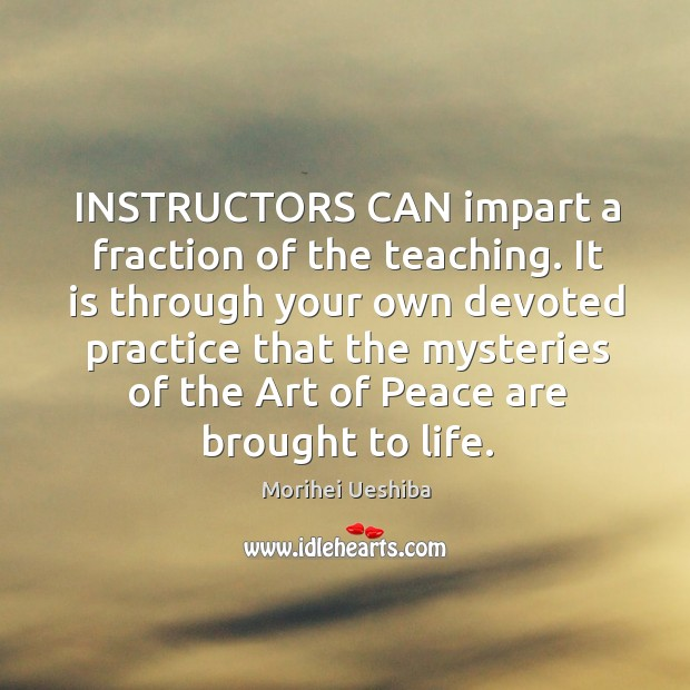 Image, INSTRUCTORS CAN impart a fraction of the teaching. It is through your