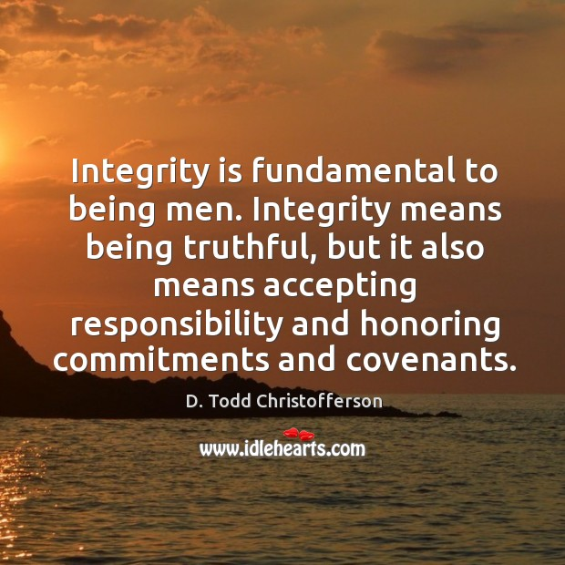 Image, Integrity is fundamental to being men. Integrity means being truthful, but it