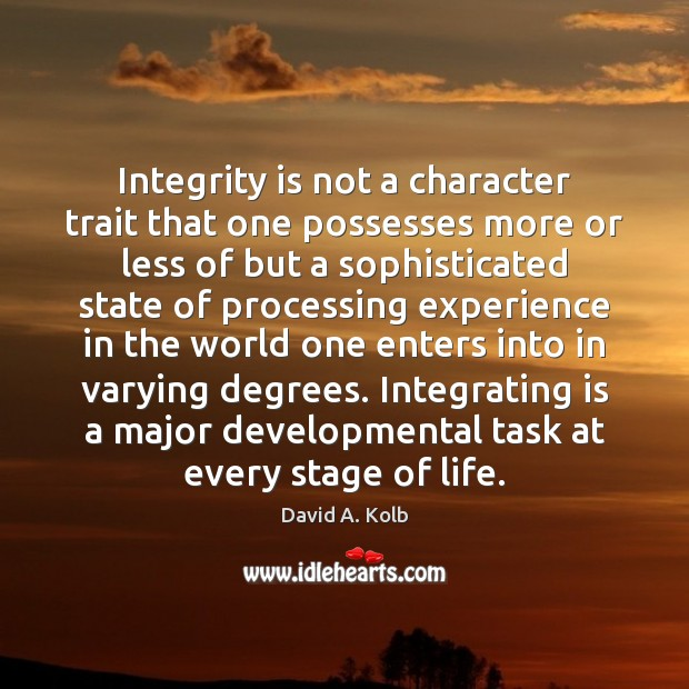 Integrity is not a character trait that one possesses more or less Integrity Quotes Image