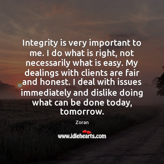 Integrity is very important to me. I do what is right, not Integrity Quotes Image