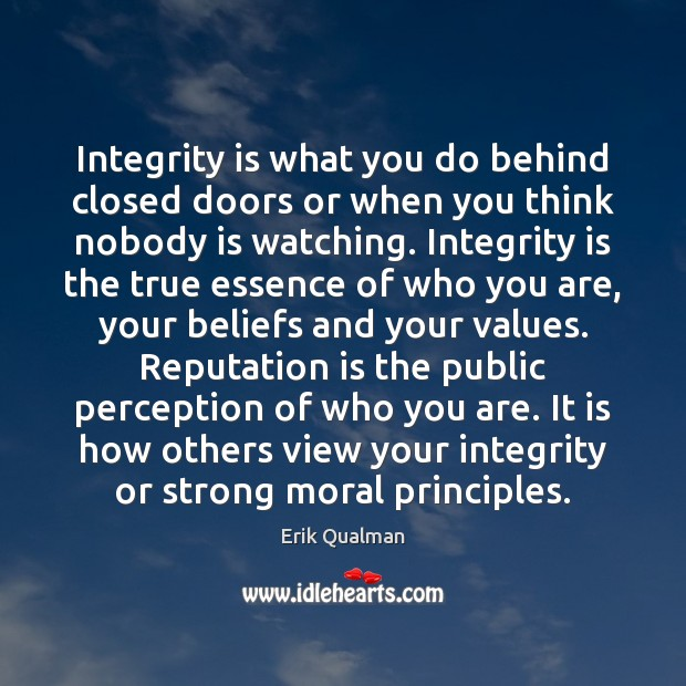 Image, Integrity is what you do behind closed doors or when you think