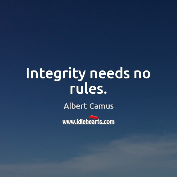 Image, Integrity needs no rules.