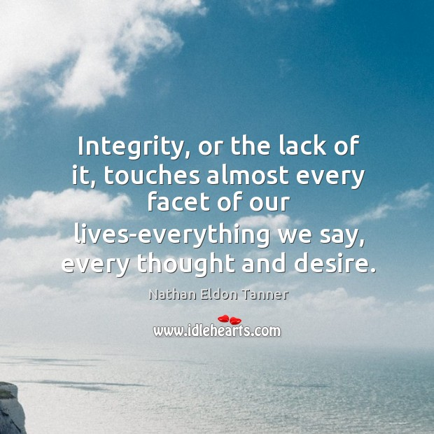 Integrity, or the lack of it, touches almost every facet of our Image