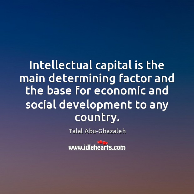 Intellectual capital is the main determining factor and the base for economic Image