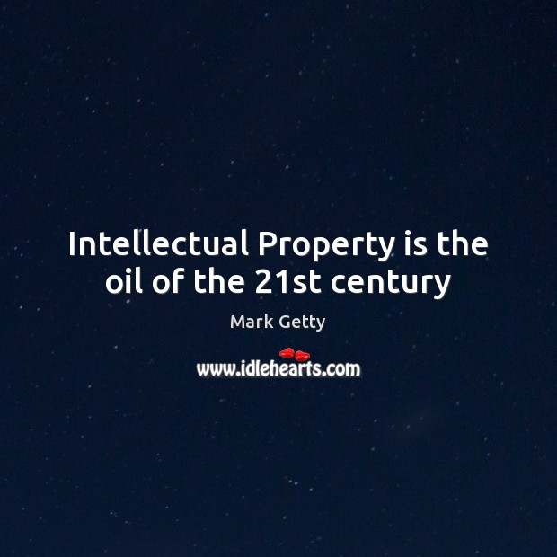 Intellectual Property is the oil of the 21st century Image
