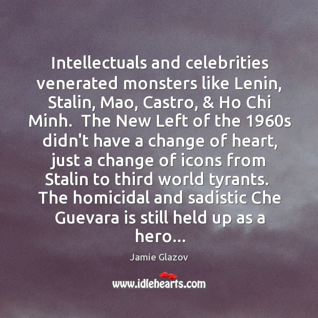 Intellectuals and celebrities venerated monsters like Lenin, Stalin, Mao, Castro, & Ho Chi Image