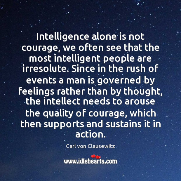 Image, Intelligence alone is not courage, we often see that the most intelligent