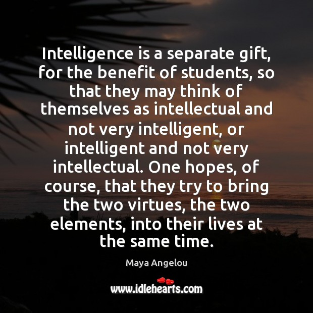 Image, Intelligence is a separate gift, for the benefit of students, so that