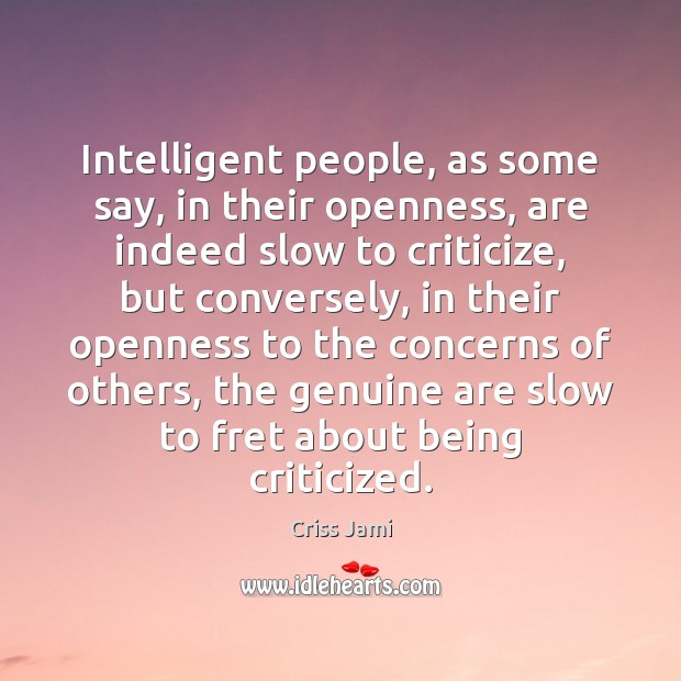Intelligent people, as some say, in their openness, are indeed slow to Image