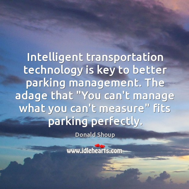 "Intelligent transportation technology is key to better parking management. The adage that "" Image"