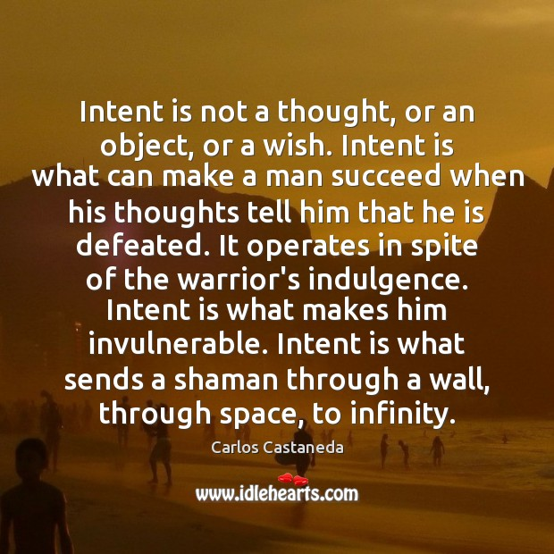 Intent is not a thought, or an object, or a wish. Intent Intent Quotes Image