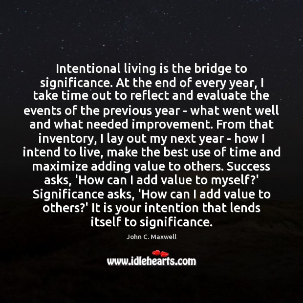Image, Intentional living is the bridge to significance. At the end of every
