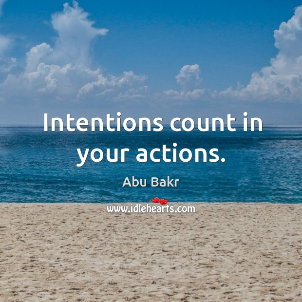 Image, Intentions count in your actions.