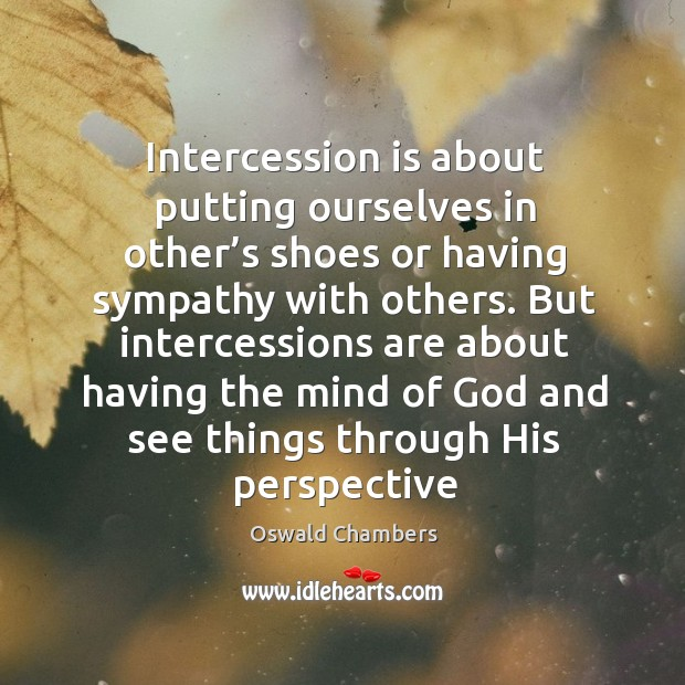 Image, Intercession is about putting ourselves in other's shoes or having sympathy