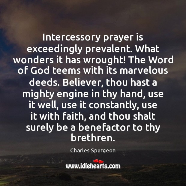 Image, Intercessory prayer is exceedingly prevalent. What wonders it has wrought! The Word