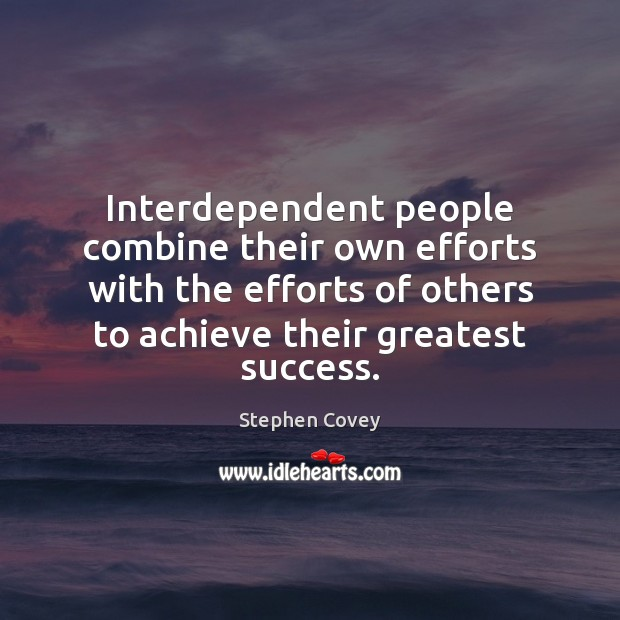 Image, Interdependent people combine their own efforts with the efforts of others to