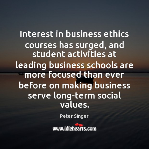 Interest in business ethics courses has surged, and student activities at leading Image
