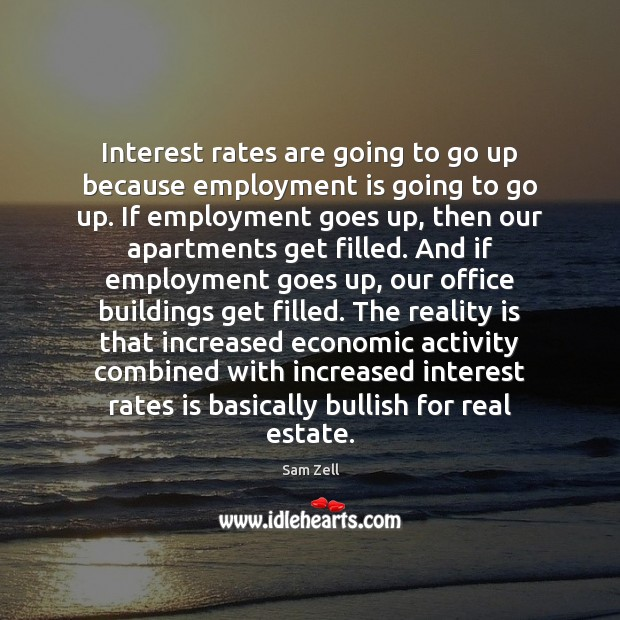 Image, Interest rates are going to go up because employment is going to