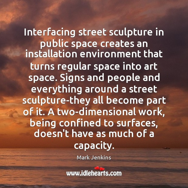 Interfacing street sculpture in public space creates an installation environment that turns Image