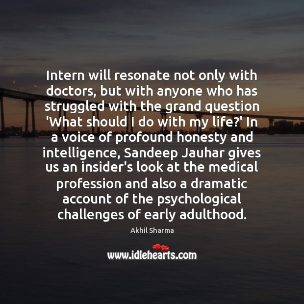 Intern will resonate not only with doctors, but with anyone who has Medical Quotes Image