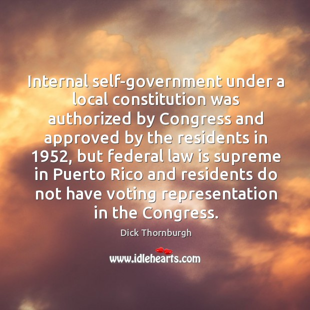 Internal self-government under a local constitution was authorized by congress and Image