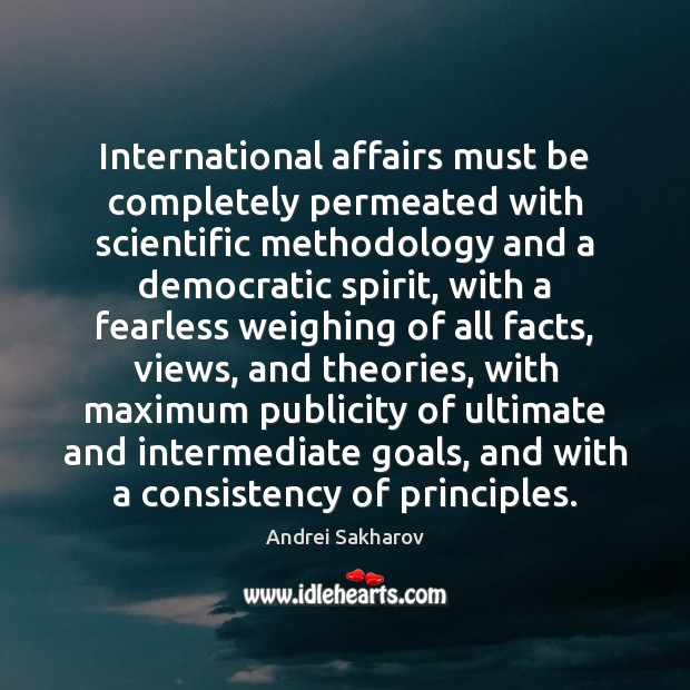 Image, International affairs must be completely permeated with scientific methodology and a democratic