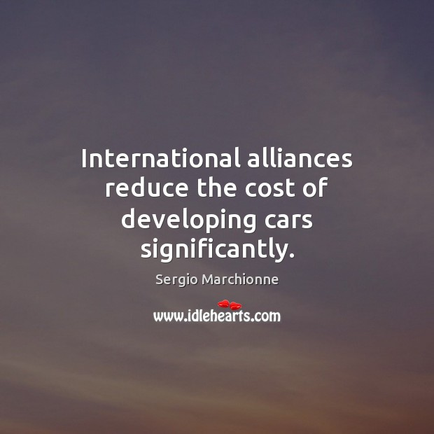 Image, International alliances reduce the cost of developing cars significantly.