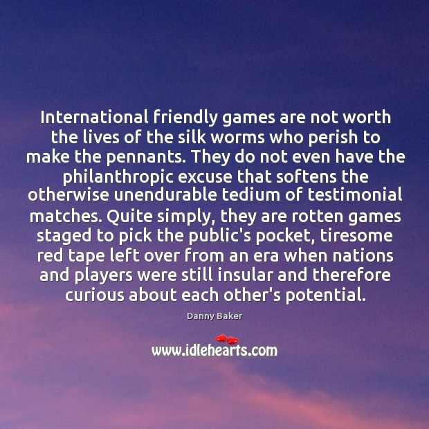 International friendly games are not worth the lives of the silk worms Image