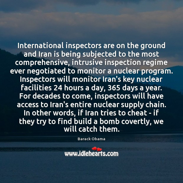 International inspectors are on the ground and Iran is being subjected to Access Quotes Image