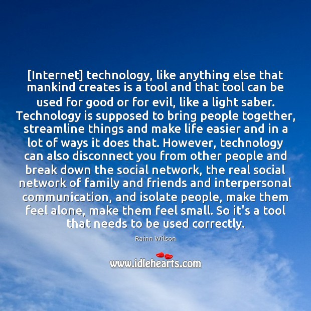 [Internet] technology, like anything else that mankind creates is a tool and Image