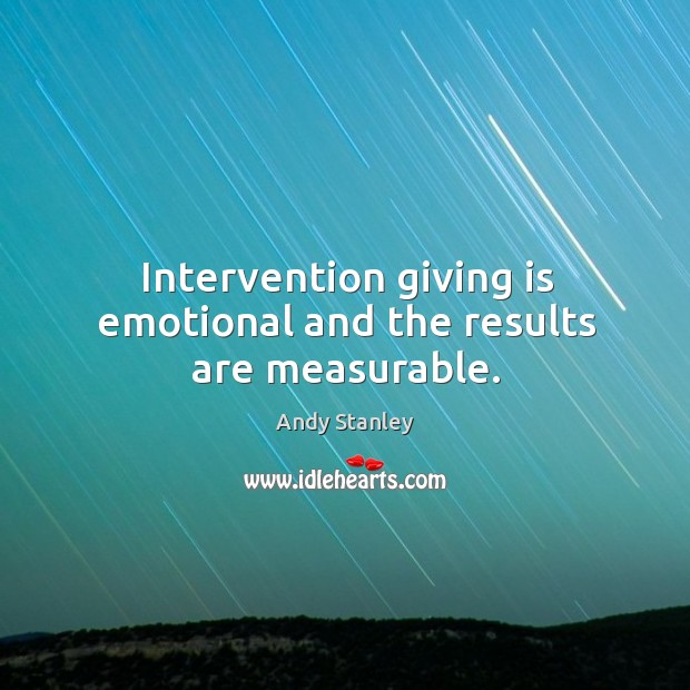 Intervention giving is emotional and the results are measurable. Image
