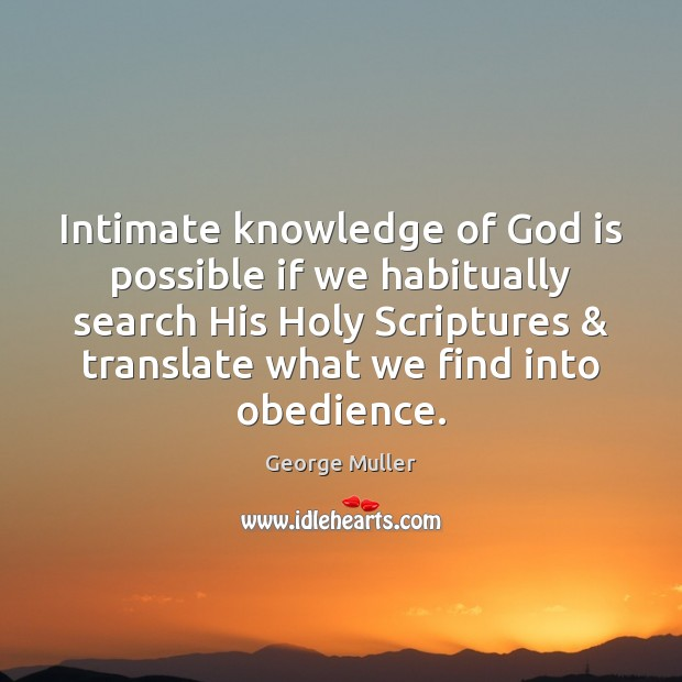 Image, Intimate knowledge of God is possible if we habitually search His Holy