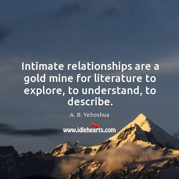 Image, Intimate relationships are a gold mine for literature to explore, to understand, to describe.