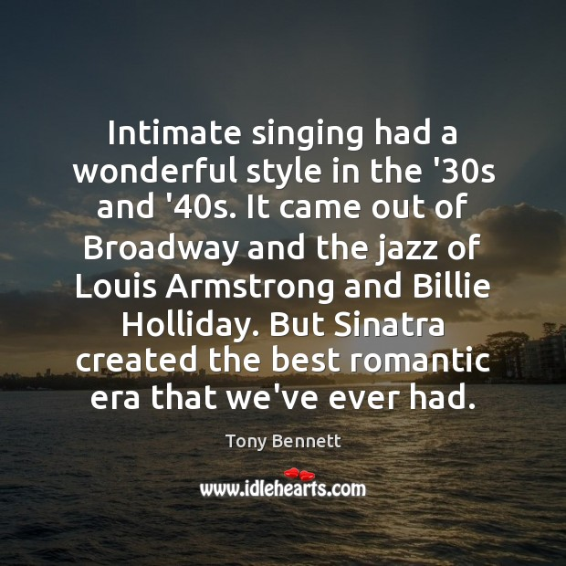 Intimate singing had a wonderful style in the '30s and '40 Image