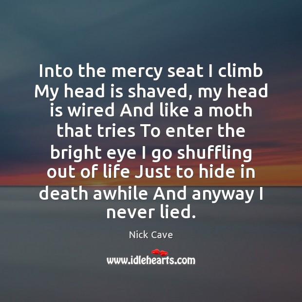 Image, Into the mercy seat I climb My head is shaved, my head