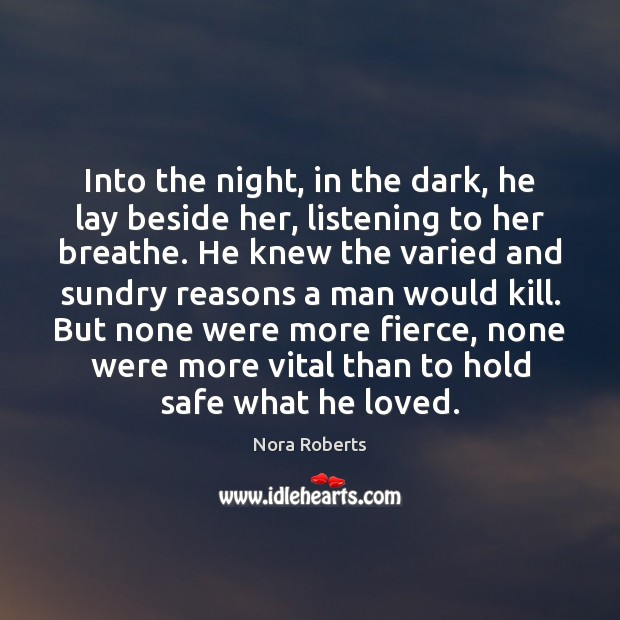 Into the night, in the dark, he lay beside her, listening to Image