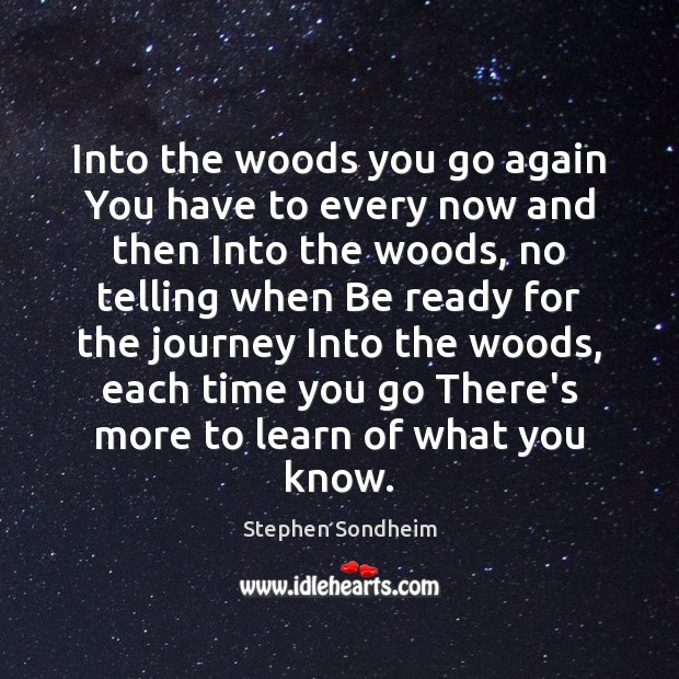 Image, Into the woods you go again You have to every now and