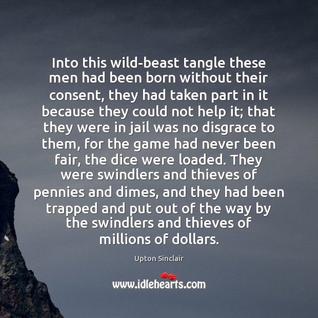 Image, Into this wild-beast tangle these men had been born without their consent,