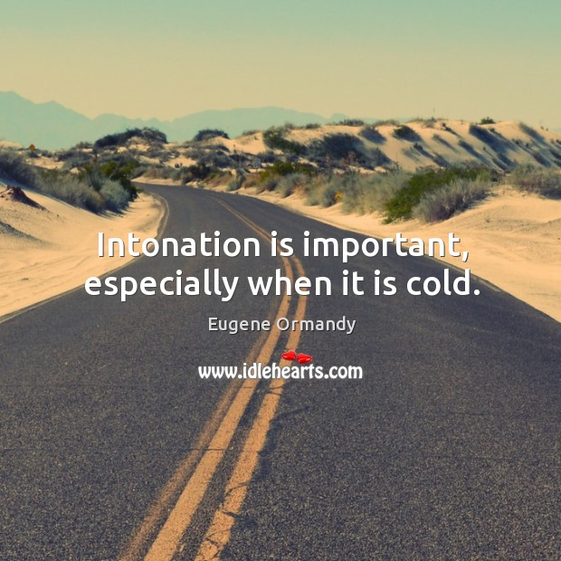 Image, Intonation is important, especially when it is cold.
