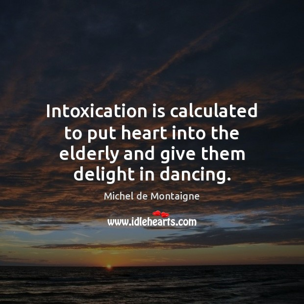 Image, Intoxication is calculated to put heart into the elderly and give them delight in dancing.